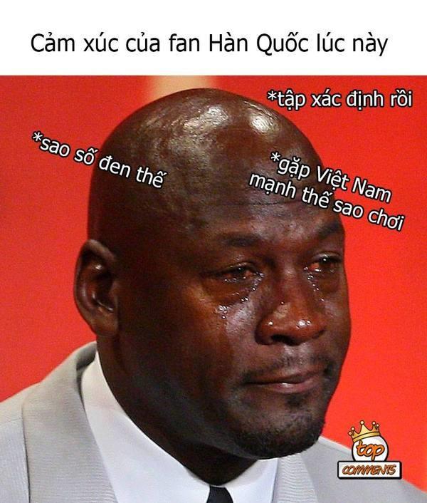 Tâm trạng của người hâm mộ tuyển Hàn Quốc hiện tại khi gặp đội tuyển Việt Nam.