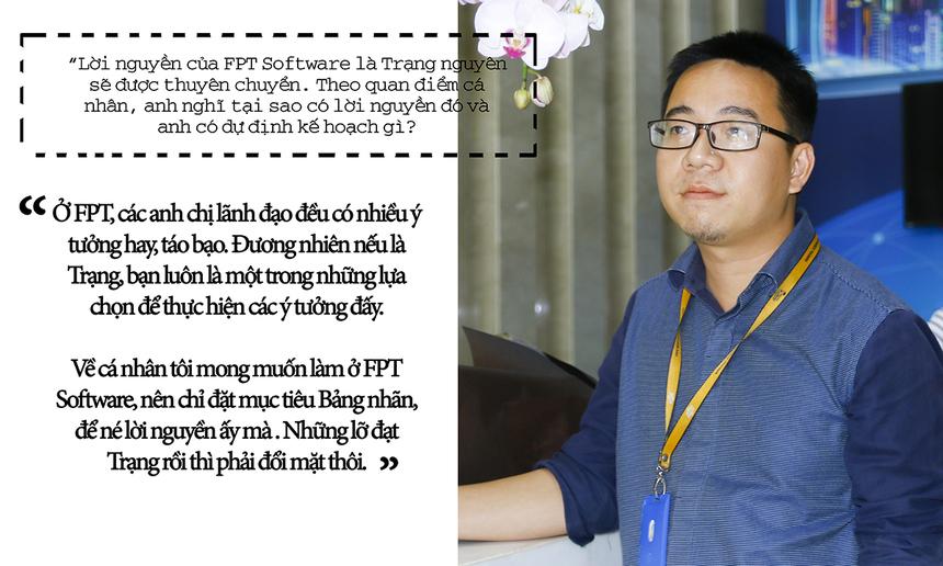 """Hiện tại, anh là Giám đốc FSU2 HCM, đơn vị đông quân nhất F-Town (FPT Software HCM). Phát cũng định vị tên tuổi với nhiều giải thưởng trong các cuộc thi viết phần mềm mã nguồn mở, phần mềm Imagine Cup do Microsoft Vietnam tổ chức. Hội đồng giám khảo cuộc thi Trạng FPT đánh giá cao Võ Đặng Phát ở sự trưởng thành và độ """"máu"""" mà anh thể hiện được sau 4 năm không ngừng học hỏi cả trong và ngoài nước. Đó là một phần quan trọng mang đến cho anh danh hiệu Trạng nguyên FPT 2018. Đã kinh qua nhiều vị trí công việc khác nhau như: Code, PM, PreSale; BUlead và hiện là FSUlead, anh Phát trả lời các câu hỏi về chuyên môn công việc với một sự say mê và hào hứng khiến BGK rất hài lòng."""