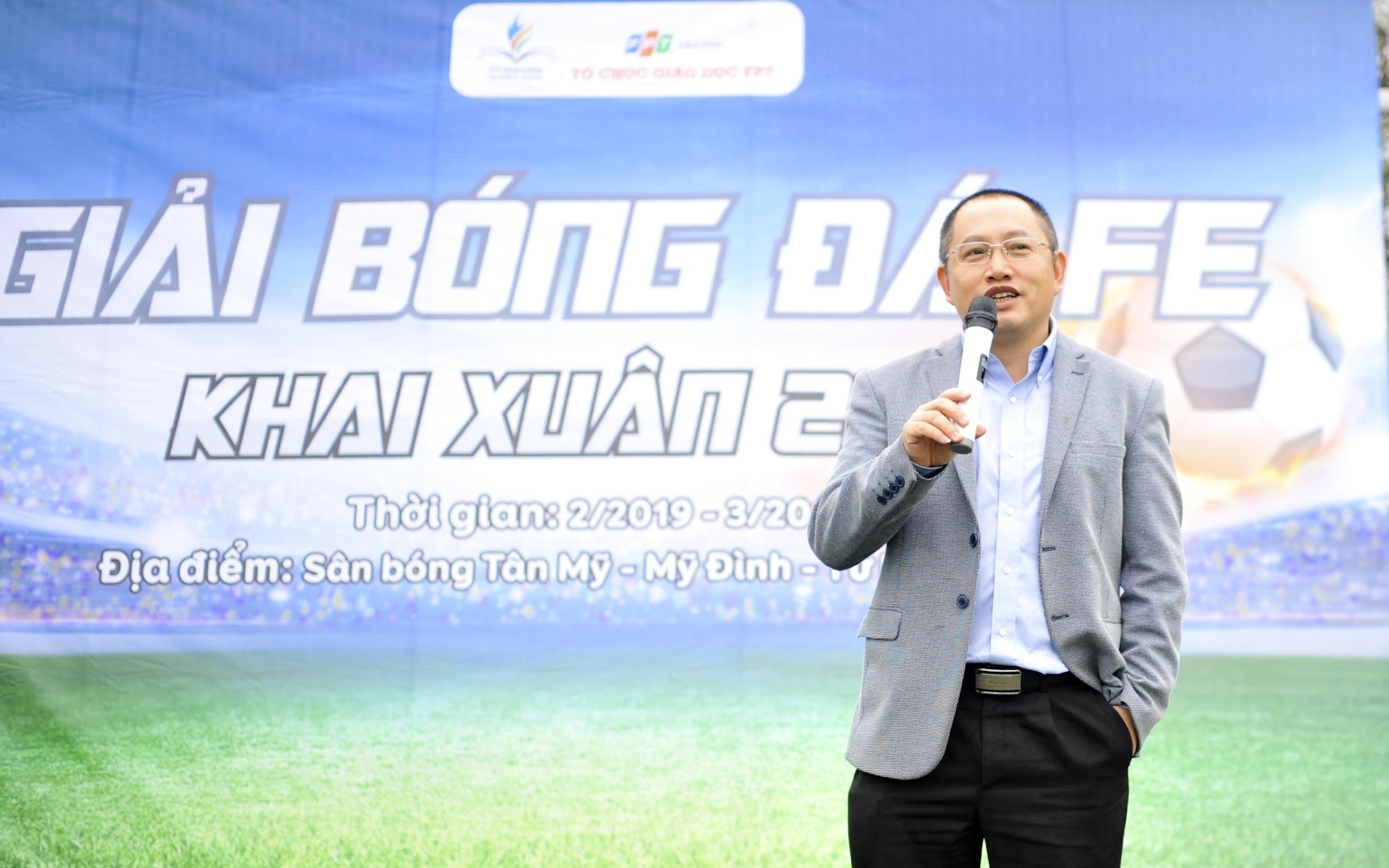 """Phát biểu tại lễ khai mạc, anh Nguyễn Xuân Phong hy vọng FE Cup 2019 vừa là một sân chơi vui vẻ, vừa là một """"đấu trường"""" thực sự để anh em nhà Giáo dục chiến đấu hết mình với tinh thần thể thao rực lửa."""