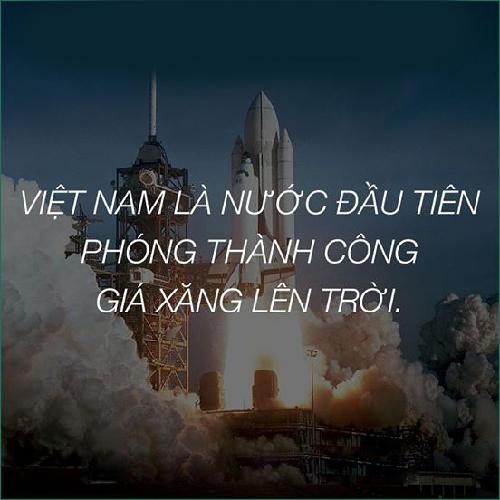 """Việt Nam có thể chậm phóng vệ tinh nhưng """"phóng"""" giá xăng thì hàng đầu thế giới nhé."""