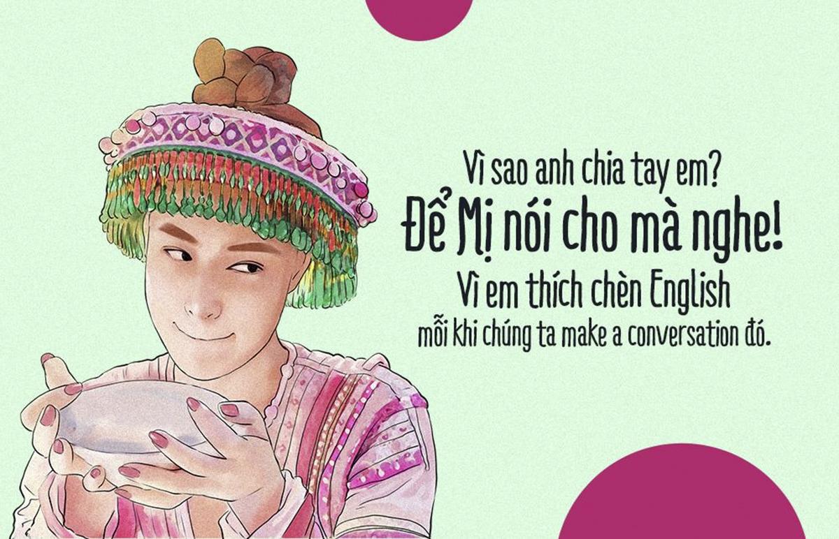 """Vài hôm trước, một cô gái bị ném đá vì đi hẹn hò lại chèn tiếng Anh vào câu nói mỗi khi nói chuyện. Dân mạngnhanh chóng """"nhờ"""" Hoàng Thùy Linh sáng tạo lý do nhiều người bị chia tay chỉ vì sử dụng lẫn lộn tiếng Việt và tiếng Anh."""