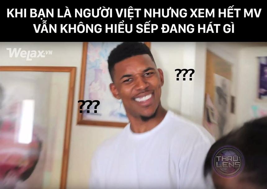 Xem xong cả MV, rõ ràng Sơn Tùng hát tiếng Việt mà sao người Việt chính gốc đây cũng cảm thấy khó khăn khi muốn hiểu Tùng hát gì...