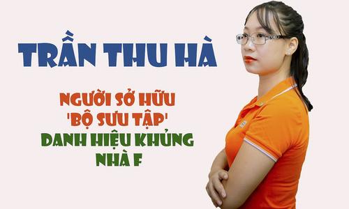 Trần Thu Hà - Người sở hữu 'bộ sưu tập' danh hiệu nhà F