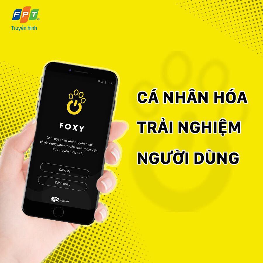 Với mong muốn đem lại nhiều trải nghiệm tiện ích cho khách hàng, Foxy cùng giao diện đơn giản, hiện đại, người dùng sẽ nhanh chóng thành thạo Foxy sau vài thao tác. Các chuyên mục giải trí cũng được phân chia rõ ràng, giúp người dùng dễ dàng khám phá và thưởng thức 100% nội dung có bản quyền của Truyền hình FPT như Phim truyện, Giải trí, Thể thao, Thiếu nhi…