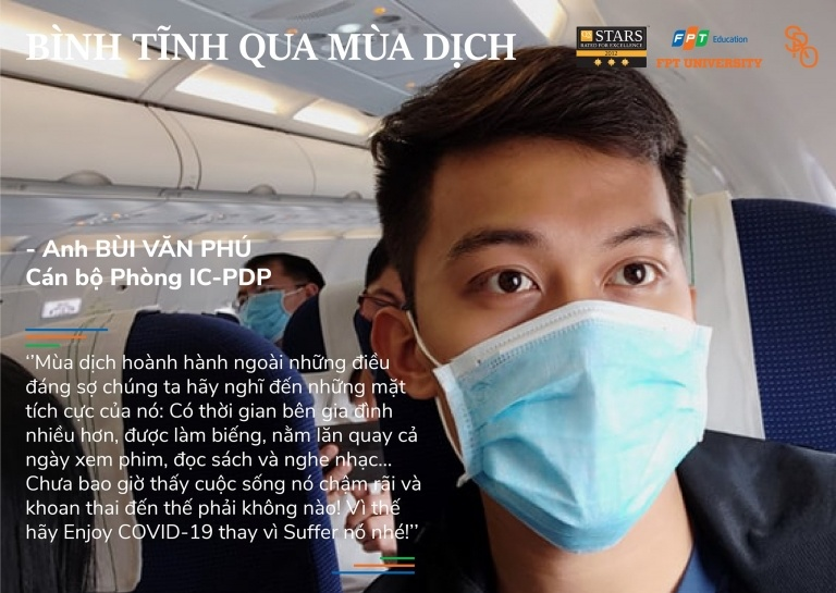 Anh Bùi Văn Phú (Phòng IC – PDP) gợi cho những sinh viên đang lo lắng về virus nCoV một góc nhìn khác về thời điểm dịch bùng phát, và nhắn nhủ các em tận hưởng khoảng thời gian nghỉ dịch.