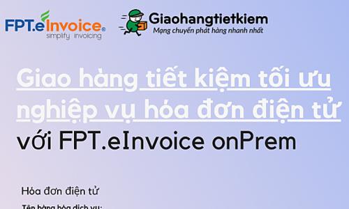 Giao hàng Tiết kiệm sử dụng Hóa đơn điện tử FPT.eInvoice onPrem