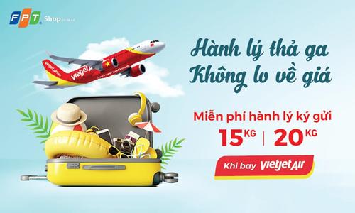 FPT Shop bán vé máy bay, miễn phí 20kg hành lý ký gửi khi mua Vietjet Air