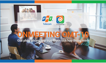 FPT Telecom tung sản phẩm OnMeeting họp trực tuyến thông minh