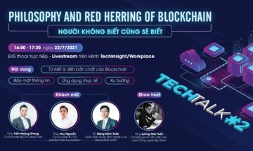 Tech Talk số 2 phân tích các ứng dụng thực tế của Blockchain