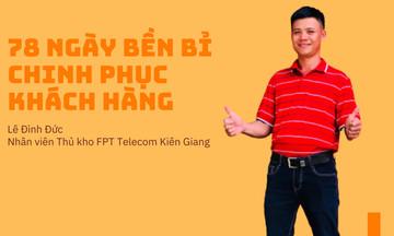 Bí kíp giúp chàng thủ kho FPT Telecom Kiên Giang 'chốt' hợp đồng mỗi tháng