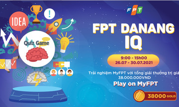 FPT Đà Nẵng dành 38.000 gold khởi động cuộc thi mừng sinh nhật tuổi 17