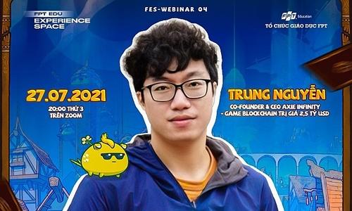 Gặp gỡ trực tuyến Trung Nguyễn - 'cha đẻ' game tỷ đô