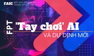 FPT: 'Tay chơi' AI 'siêu cừ' trên thị trường công nghệ