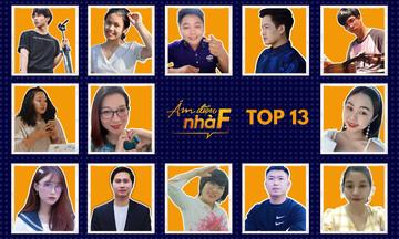 Lộ diện Top 13 cuộc thi 'Âm điệu nhà F'