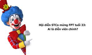 Muôn vàn cảm xúc trong phần thi STCo mừng FPT 33 tuổi