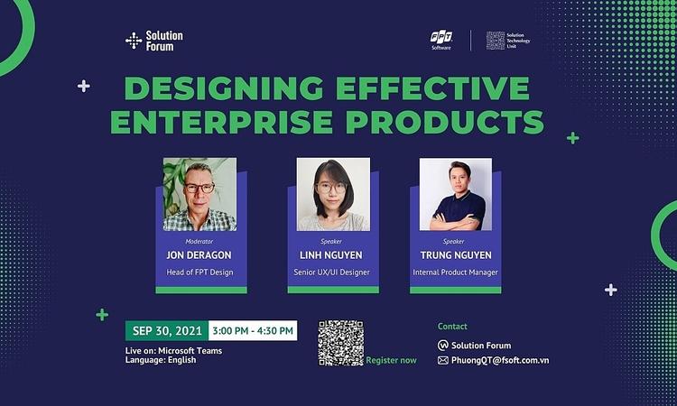 Solution Forum chia sẻ cách thiết kế sản phẩm để tối đa hóa trải nghiệm người dùng