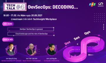 Tech Talk công nghệ số 4 lên sóng với chủ đề bảo mật trong phát triển phần mềm