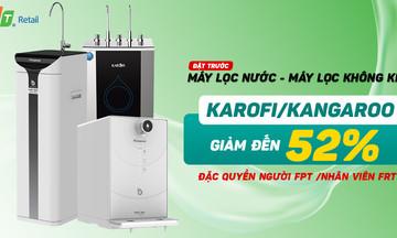 Giảm đến 52% khi FPT người đặt mua máy lọc nước và máy lọc không khí Karofi và Kangaroo