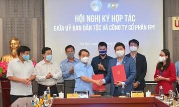 FPT ký thỏa thuận hợp tác chiến lược với Ủy ban Dân tộc