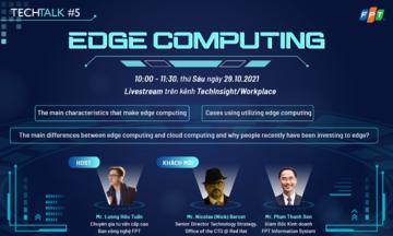 Khám phá Edge Computing với Tech Talk tháng 10